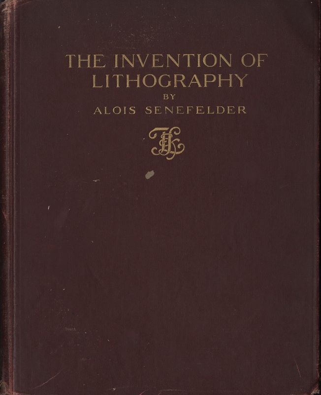 Cover, <em>The Invention of Lithography by Alois Senefelder</em>, 1911.