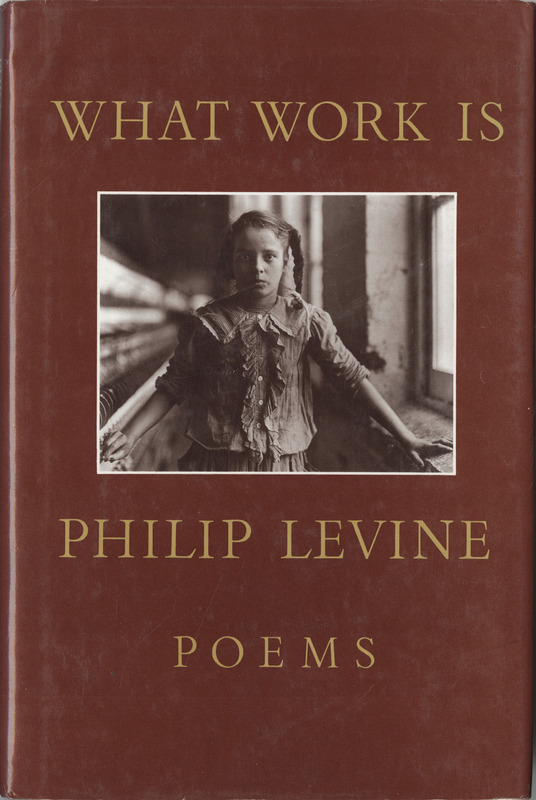 Cover, <em>What Work Is: Poems</em> by Philip Levine, 1991.