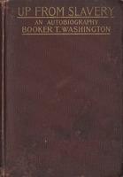 Front cover, <em>Up From Slavery; An Autobiography </em>by Booker T. Washington, 1901.<em><br /></em>