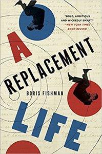 <em>A Replacement Life</em>