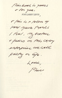 Third page of inscription on dedication page by Philip Levine found on Larry Levis' copy of <em>What Work Is: Poems</em> by Philip Levine, 1991.