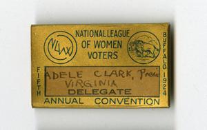VCU_M9 Box 230 Adele Clark LWV Buffalo Convention 1924 badge.jpg