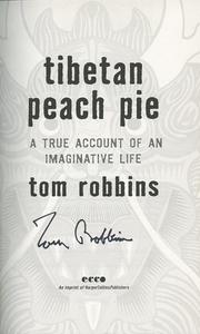 PS 3568_O233A3 2014 Tom Robbins autograph Tibetan Peach Pie title page rsz.jpg