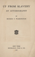 Title page, <em>Up from Slavery: An Autobiography by Booker T. Washington</em>, 1901.