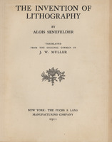 Title page, <em>The Invention of Lithography</em> by Alois Senefelder, 1911.